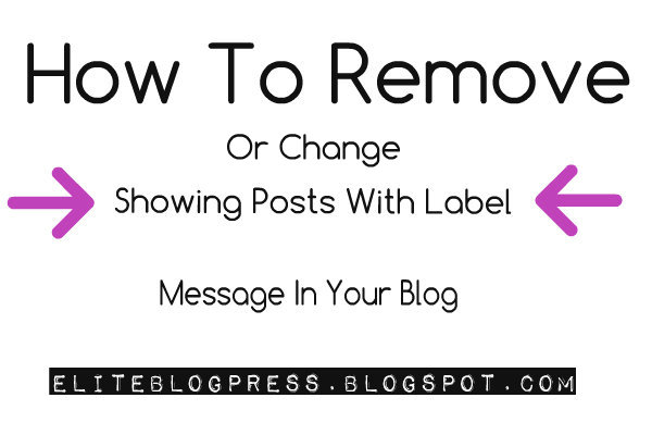 Change-or-remove-showing-posts-with-label