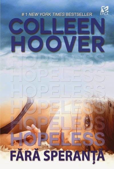Hopeless. Fără speranţă - Colleen Hoover