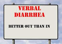 verbal diarrhea