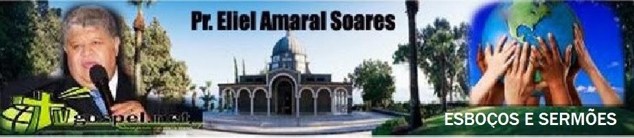 Sermões do Pr Eliel Amaral Soares