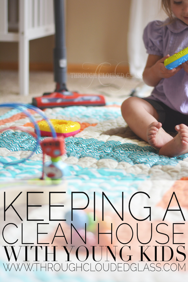 5 Easy Cleaning Tips For Keeping A Clean House With Young Kids |Through Clouded Glass