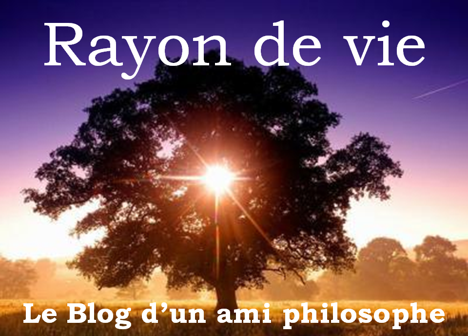 """LE BLOG D'UN AMI """"PHILOSOPHE"""""""