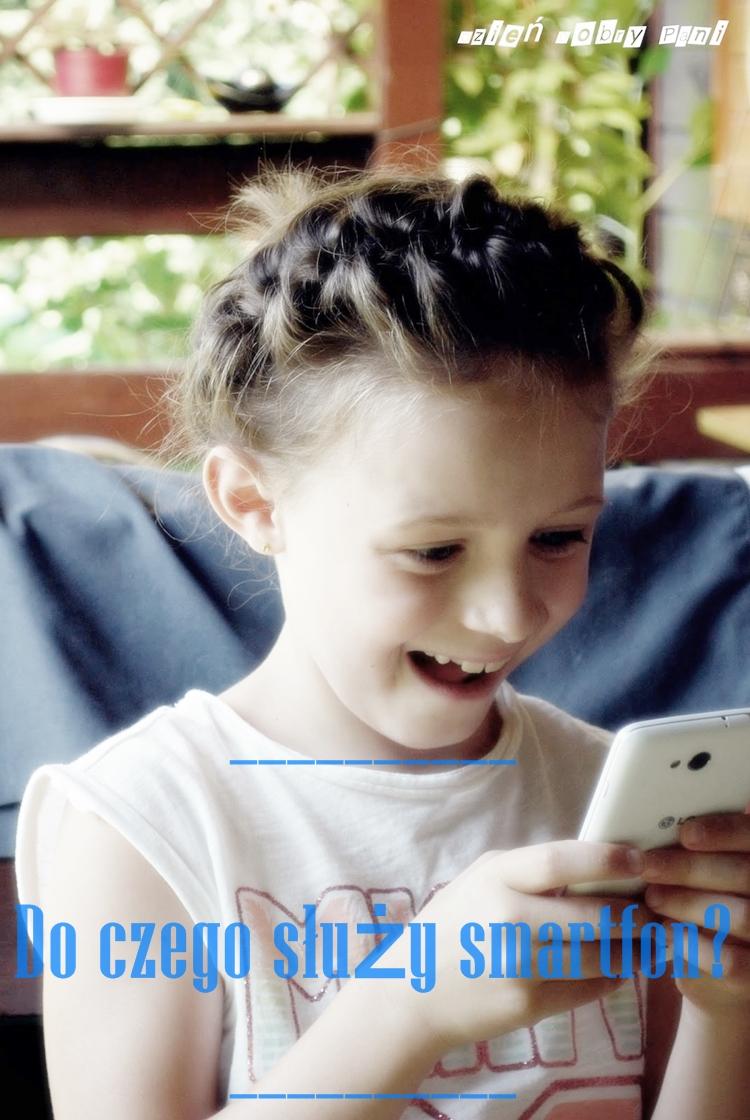 Do czego dzieciom smartfon
