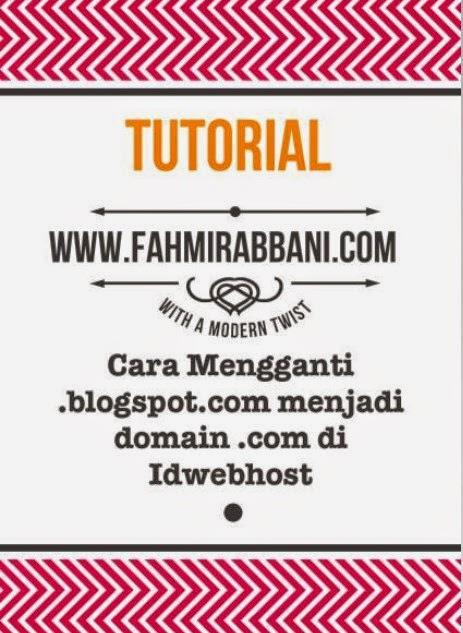 Cara Mengganti .blogspot.com menjadi domain .com di Idwebhost