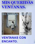 Mi nuevo Blog.- MIS QUERIDAS VENTANAS.