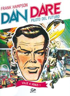 Dan Dare Piloto del Futuro de Frank Hampson, edita 001 ediciones - cómic ciencia ficción, aliens,