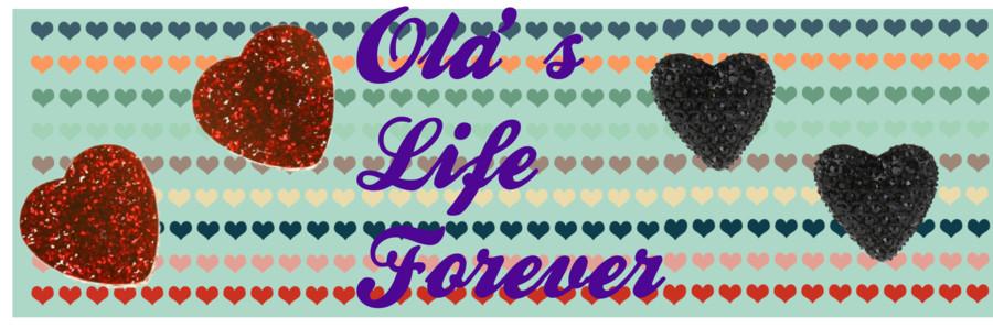 Ola's Life Forever :)