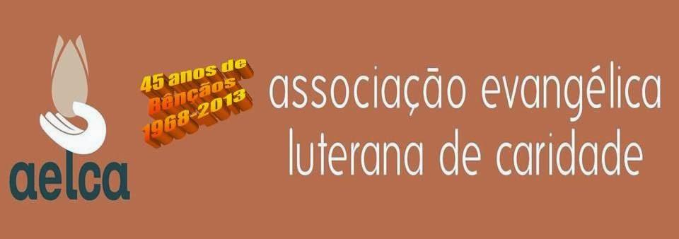 ASSOCIAÇÃO EVANGÉLICA LUTERANA DE CARIDADE - AELCA