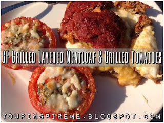 Gluten Free Meatloaf & Grilled Tomatoes