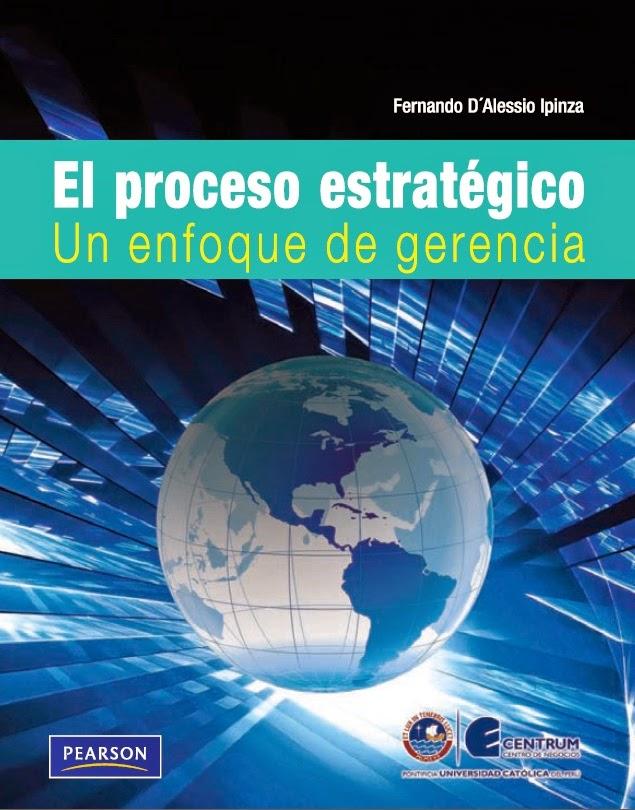El proceso estratégico - Enfoque de gerencia - Fernando D´Alessio Ipinza
