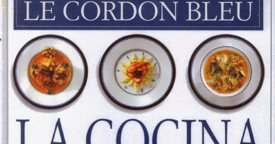 Le cordon bleu cocina francesa clasica recetarios de for La cocina francesa clasica