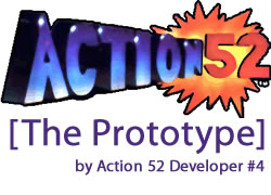 Action 52 Prototype \ Action 52 Developer #4