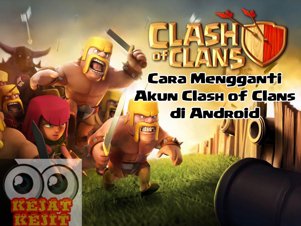 Cara Mengganti Akun Clash of Clans di Android