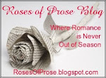 "I Blog on the 3rd and 12th of Every Month at ""The Roses of Prose"""