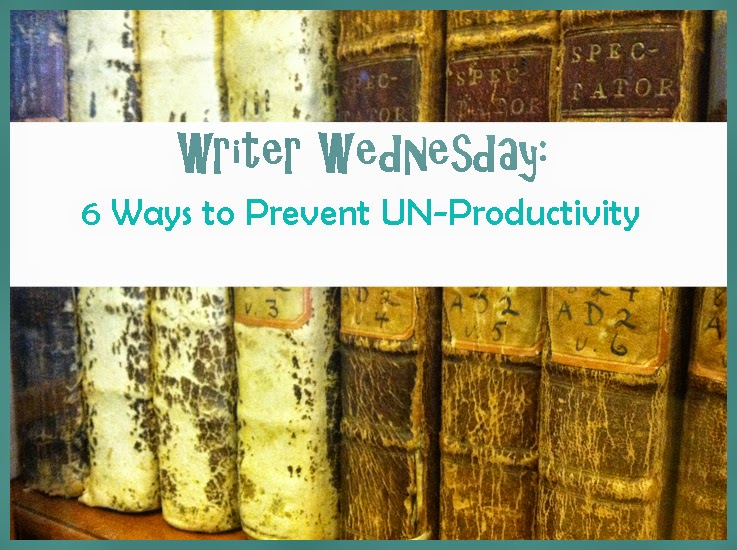 graphic: Writer Wednesday 6 ways to prevent unproductivity