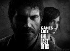 Games Like The Last of Us, The Last of Us game
