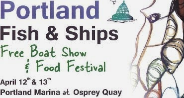 Fish & Ship Festival Timetable Portland Marina Osprey Quay FREE Entry 12th 13th April 2014