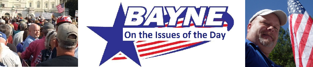 Floyd Bayne on the Issues of the Day
