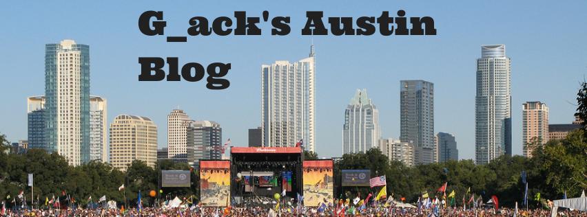 G_ack's Austin Blog