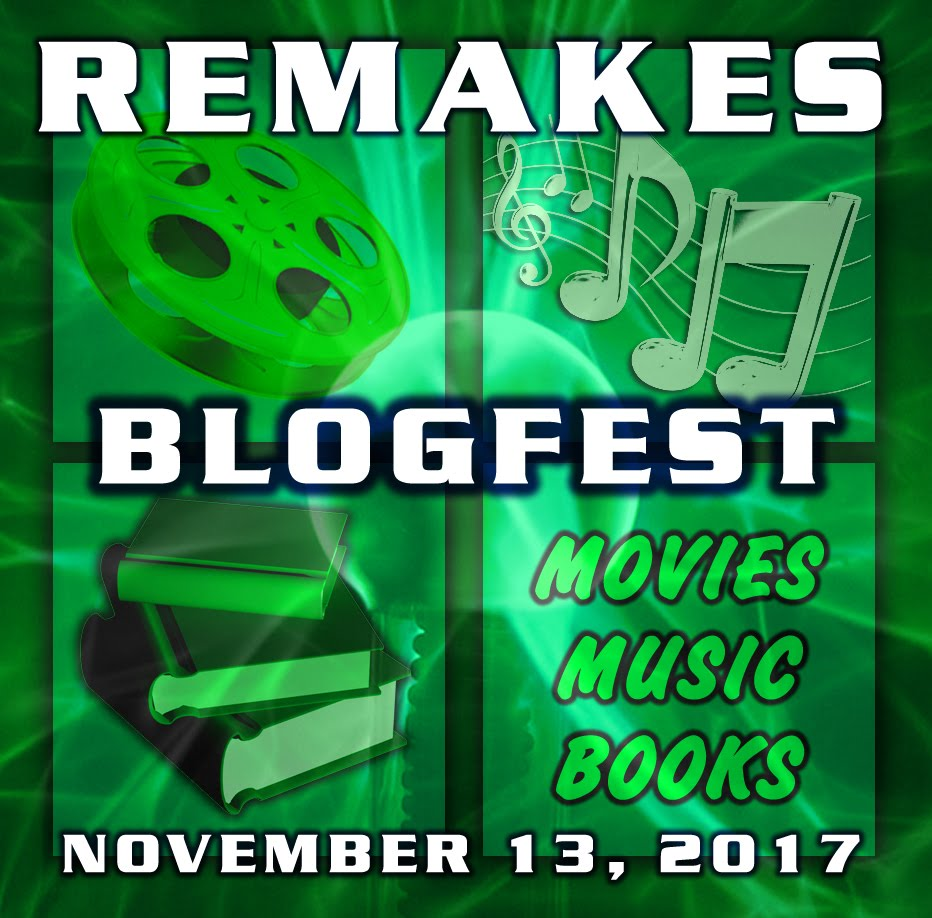 Remakes Blogfest: Movies, Music and Books