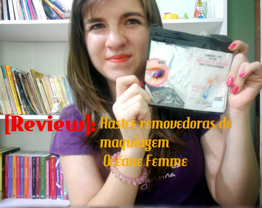 Review: Hastes removedoras de maquiagem da Océane Femme