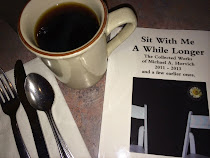 Sit With Me A While LONGER: The Collected Poetry Works of Michael A. Horvich 2011-2013