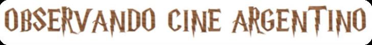 Observando Cine Argentino