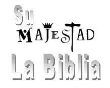 SU MAJESTAD LA BIBLIA