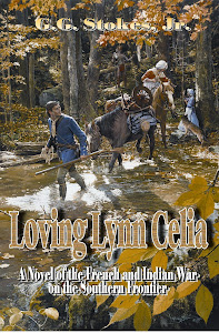 Loving Lynn Celia, A Novel of the French and Indian War in the South.