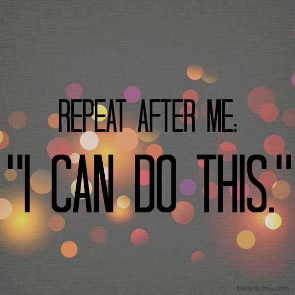 Repeat after me: I can do it