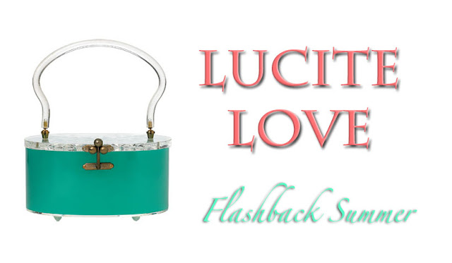 Flashback Summer: Lucite Love