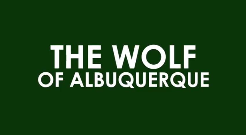 The Wolf of Albuquerque (Breaking Bad incontra The Wolf of Wall Street)