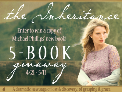 "5-BOOK GIVEAWAY of ""The Inheritance"" by Michael Phillips"