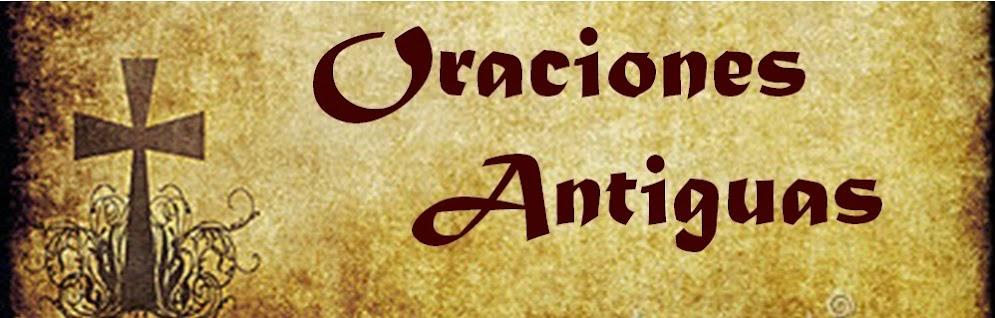 ORACIONES ANTIGUAS