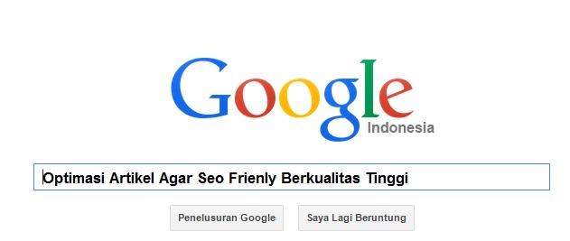 Cara Membuat Artikel SEO Friendly Berkualitas Tinggi Muncul Di Halaman Google