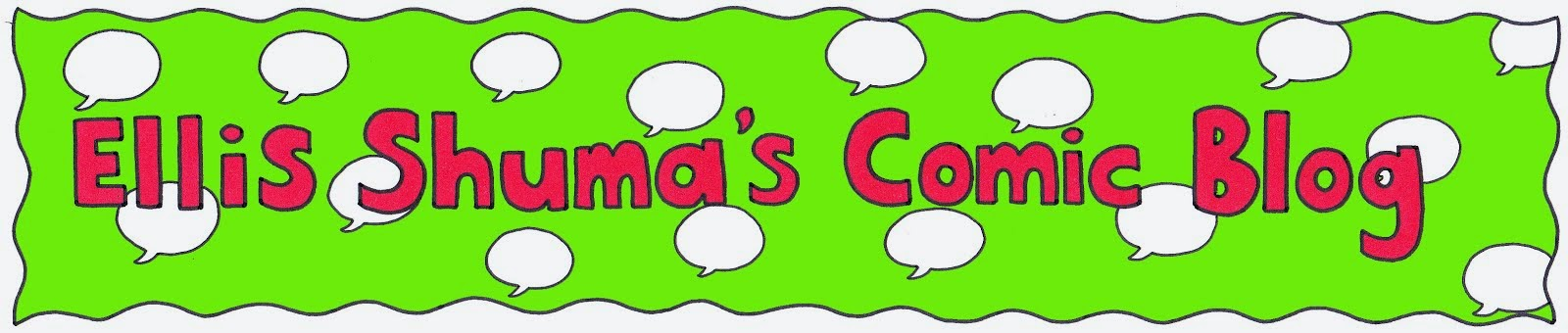 Ellis Shuma's Comic Blog