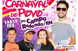 CAMPO REDONDO: Prefeitura divulga atrações do II Carnaval do Povo
