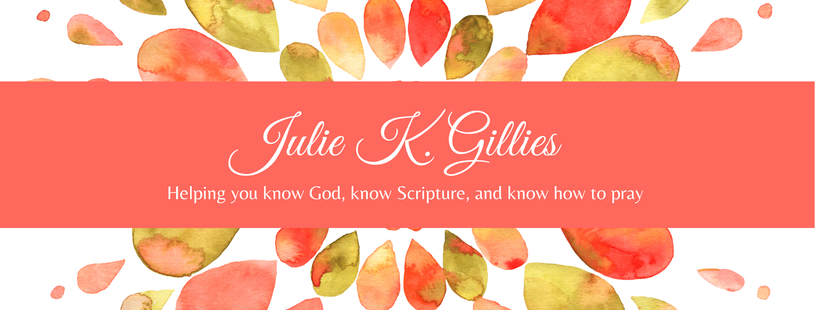 Julie Gillies - Helping You Know God, Know Scripture, and Know How to Pray