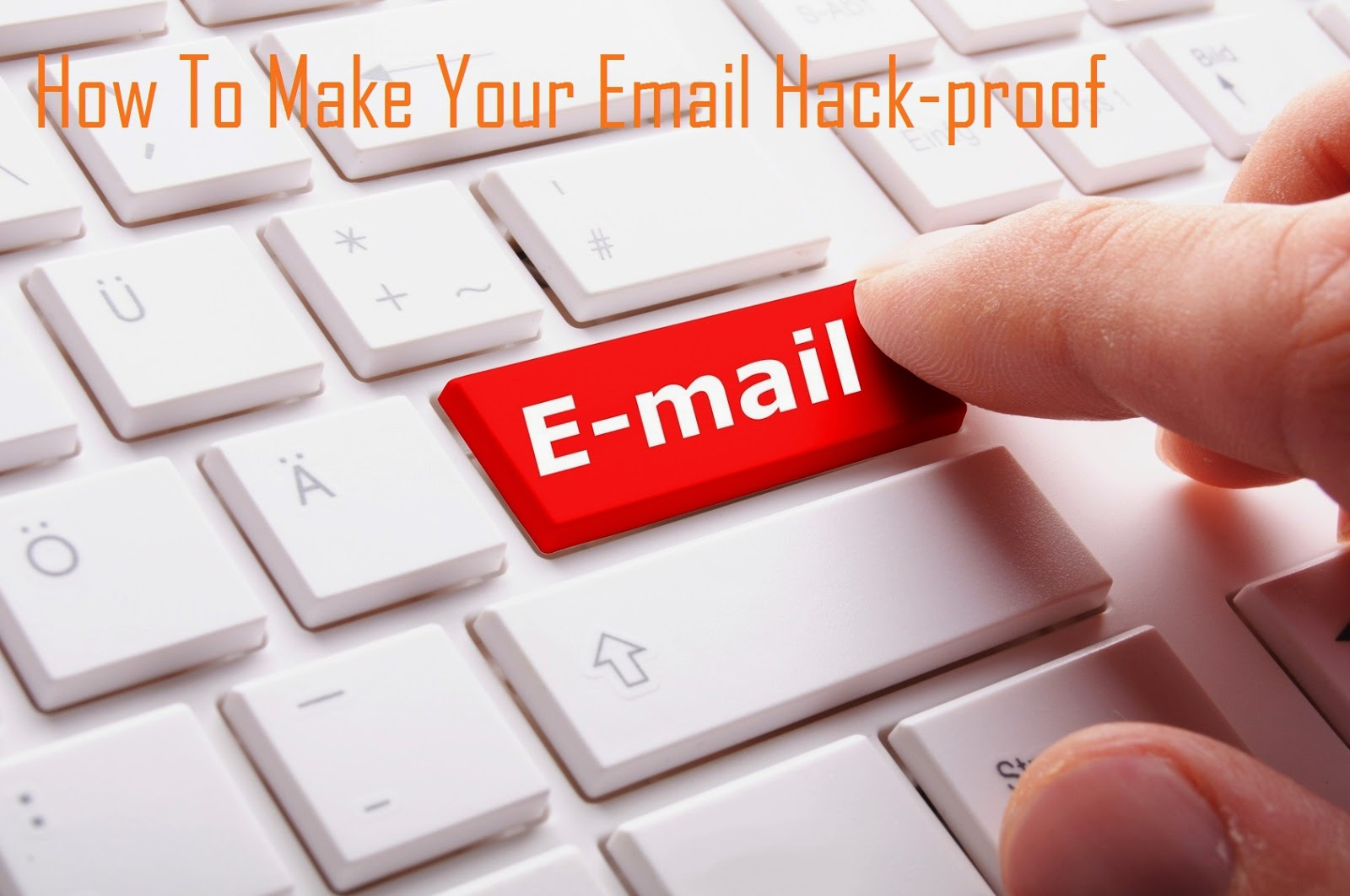 How To Make Your Email Hack-proof