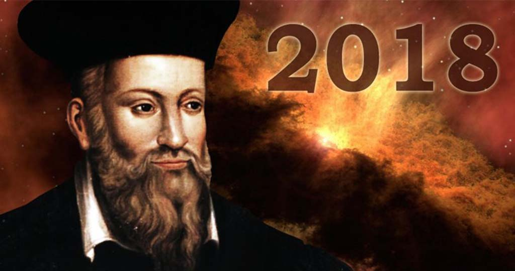 Οι μεγάλες προβλέψεις του Νοστράδαμου και τα σενάρια για το 2018