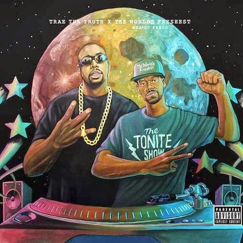 Trae The Truth & The World's Freshest – Tonite Show (Album)