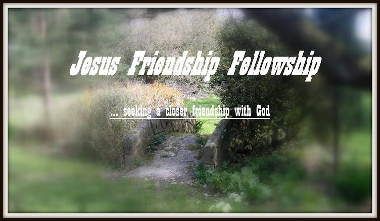Jesus Friendship Fellowship