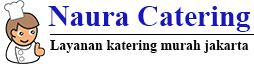 Naura Catering | Jasa Katering murah jakarta