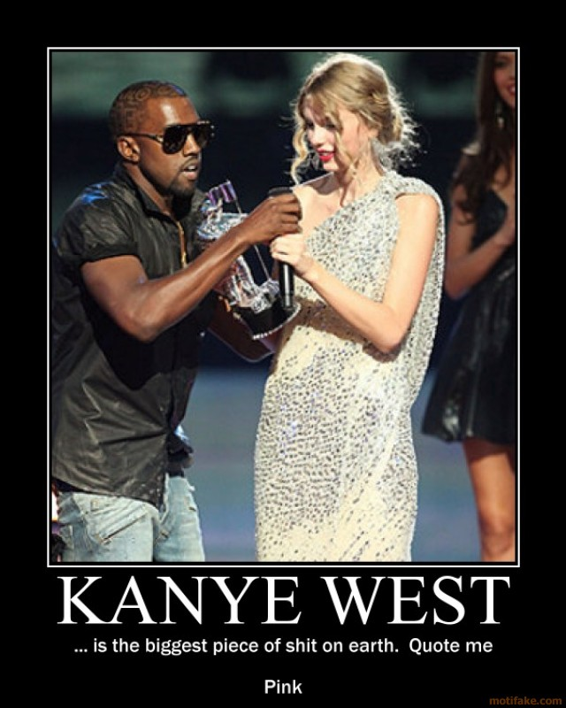 Sorry, that kanye is an asshole does