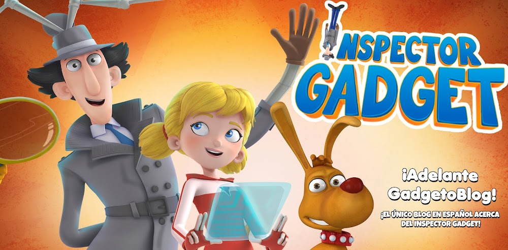 Inspector Gadget Blog Fan  Adelante-Gadgetoblog