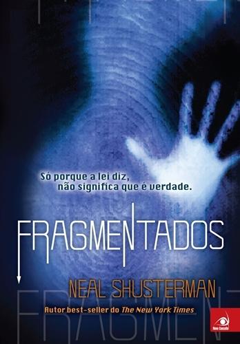 Fragmentados - Neal Shusterman