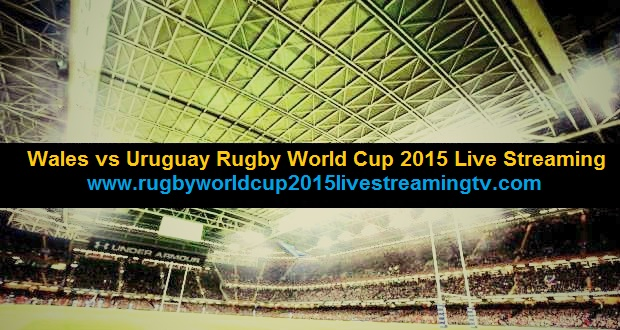 Wales vs Uruguay Rugby World Cup 2015 Live Streaming