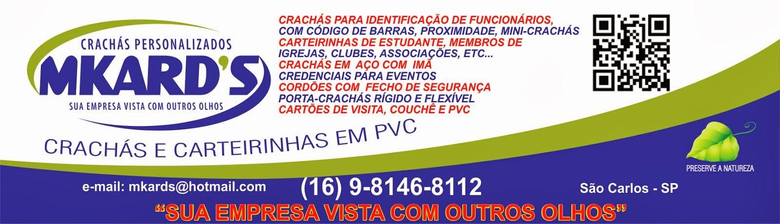 MKARD'S DO BRASIL - CRACHÁS E CARTEIRINHAS EM PVC.