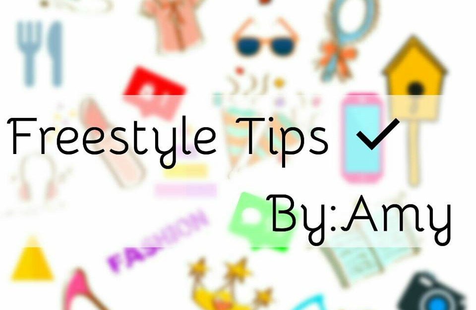 Freestyle Tips