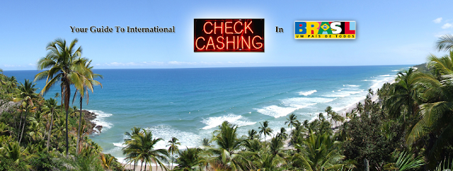 how to cash an international check, brazil expat and travel to brazil advice